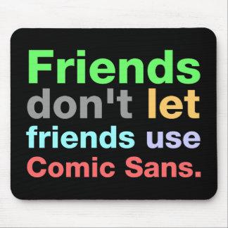 Anti-Comic Sans Font Mouse Pads
