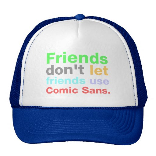 Anti-Comic Sans Font Trucker Hat