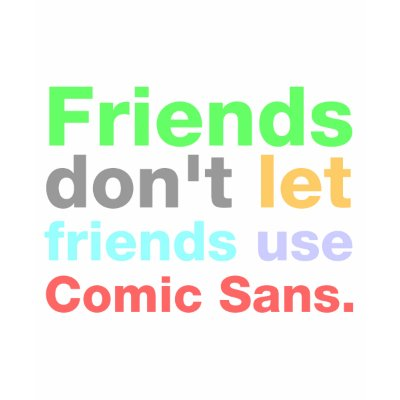 anti_comic_sans_font_tshirt-p235070524574317035pm7x_400.jpg