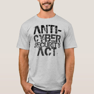 Anti-Cybersecurity Act T-Shirt