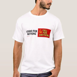 """anti-Democrat """"Stand For Nothing"""" T-Shirt"""