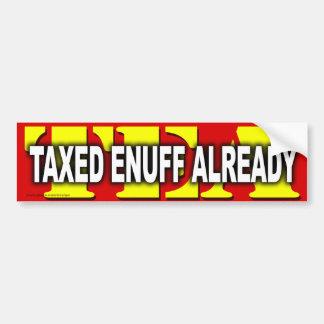 "anti Democrat ""Taxed Enough Already"" Sticker"