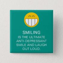 Anti Depressant Motivational Smiling Quote Button