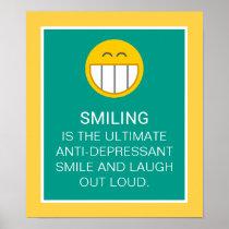 Anti Depressant Motivational Smiling Quote Poster