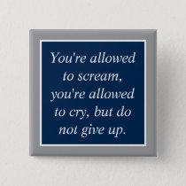 Anti Depression Suicide Prevention Motivational Button