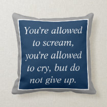 Anti Depression Suicide Prevention Motivational Throw Pillow