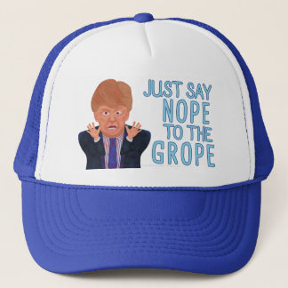 Anti Donald Trump 2016 Election Nope to the Grope Trucker Hat