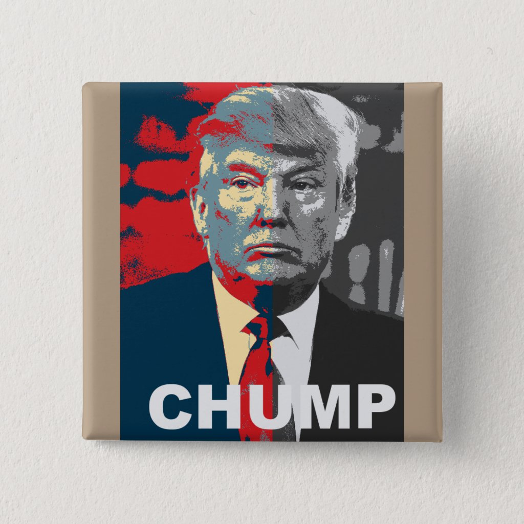 Anti Donald Trump Campaign | Chump 2016 Button