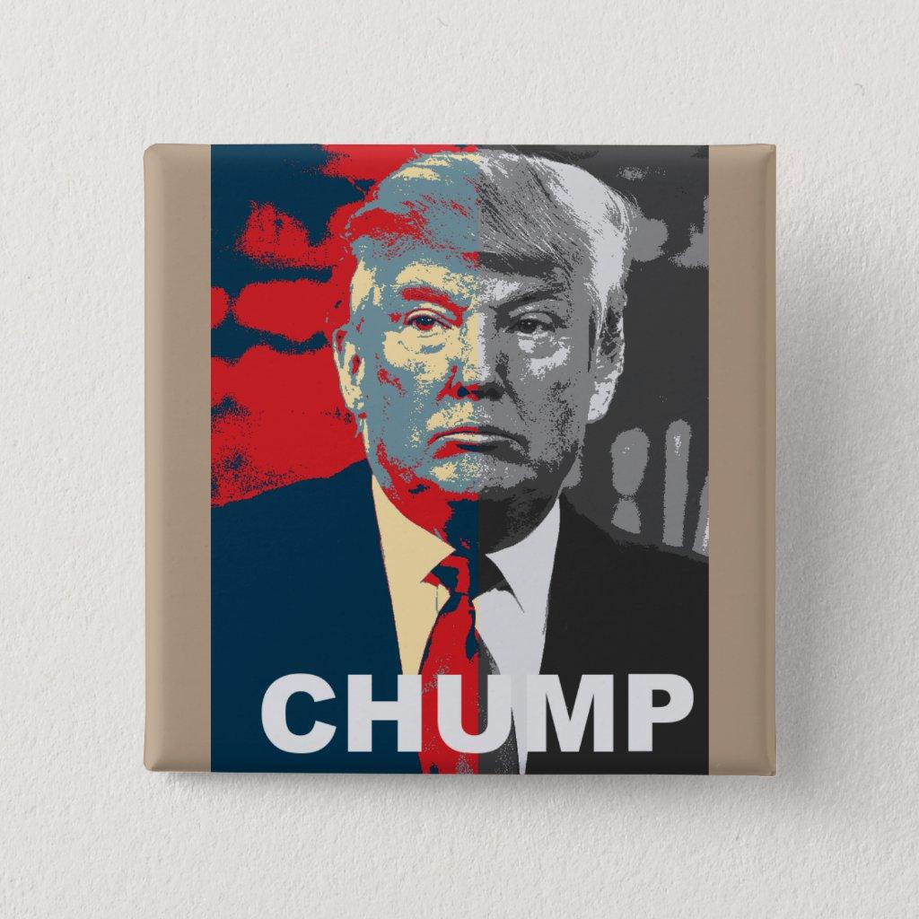 Anti Donald Trump Campaign | Chump 2016 Button