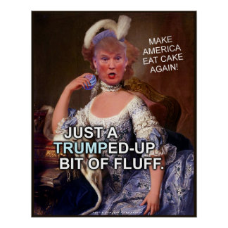 Anti Donald Trump Marie Antoinette 2016 Election Poster