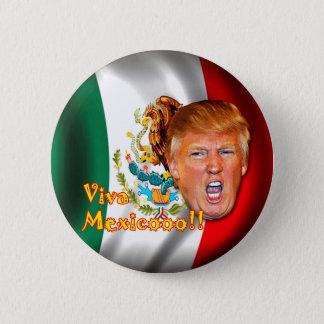 Anti-Donald Trump Viva Mexico button. Button