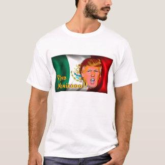 Anti-Donald Trump Viva Mexico t-shirt. T-Shirt