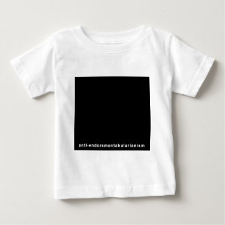 Anti-endorse Baby T-Shirt
