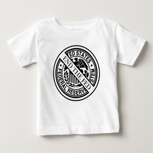 Anti Federal Reserve Logo with Famous Quotes 2 Baby T-Shirt