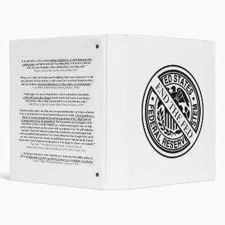 Anti Federal Reserve System Logo & Famous Quotes 3 Ring Binder