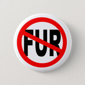 Anti Fur Design Pinback Button