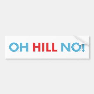 Anti Hillary Oh Hill No! Bumper Sticker