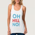 Anti Hillary Oh Hill No! Flowy Racerback Tank Top