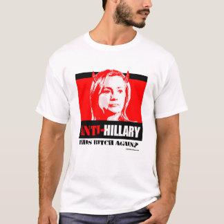 Anti Hillary - This B again - Anti Hillary png.png T-Shirt