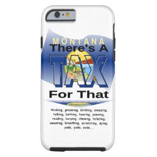 Anti-Impuesto (Montana) Funda Para iPhone 6 Tough