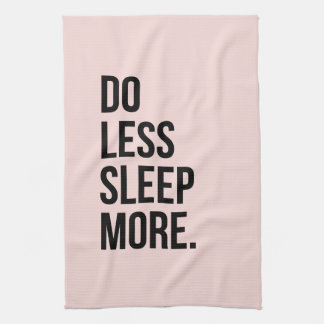 Anti Inspirational Funny Quotes Do Less Pink Kitchen Towel