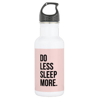 Anti Inspirational Funny Quotes Do Less Pink 18oz Water Bottle
