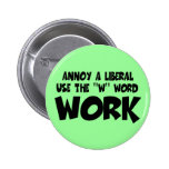 Anti liberal work pinback buttons