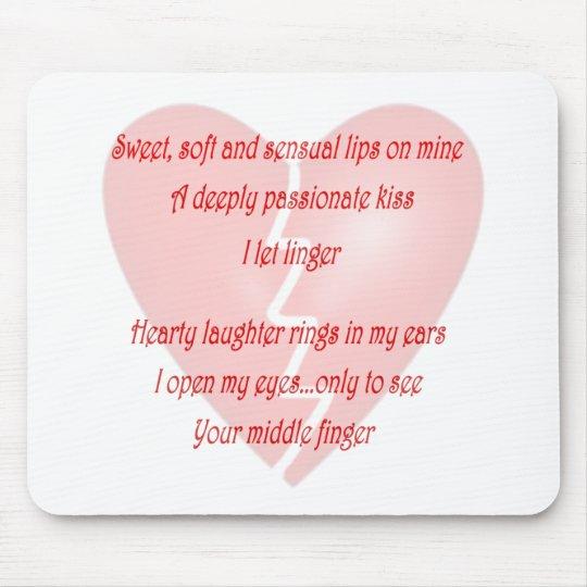 Anti-Love Anti-Valentine's Day poem Mouse Pad