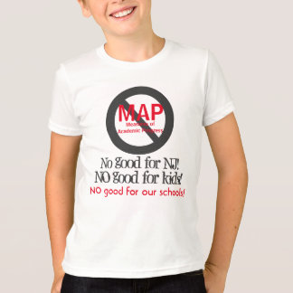 Anti MAP No Good for New Jersey No Good for Kids T-Shirt