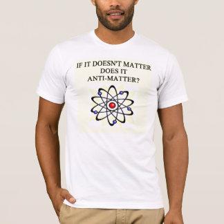 anti-matter joke T-Shirt