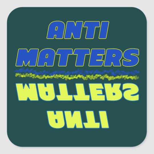 Anti Matters Square Sticker