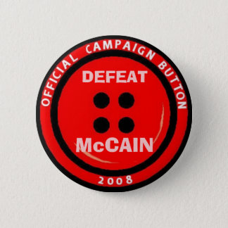 "Anti-McCain Campaign ""Button"" Pinback Button"