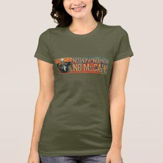 Anti McCain No Way No How No McCain T-Shirt