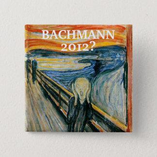 Anti- Michele Bachmann 2012? Pinback Button