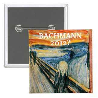 Anti- Michele Bachmann 2012? Pinback Button