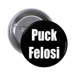 Anti Nancy Pelosi - Puck Felosi 2 Inch Round Button