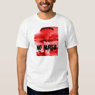 Anti-nuclear NO NUKES war opposition NO WAR Tee Shirt