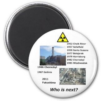 "Anti nuclear power magnet ""Who is next?"""
