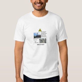 """Anti nuclear power shirt """"Who is next?"""""""