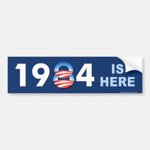 """Anti Obama """"1984 Is Here"""" bumper sticker Car Bumper Sticker"""