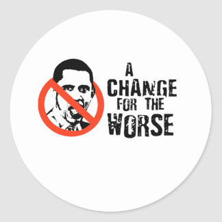 ANTI-OBAMA: A CHANGE FOR THE WORSE ROUND STICKERS