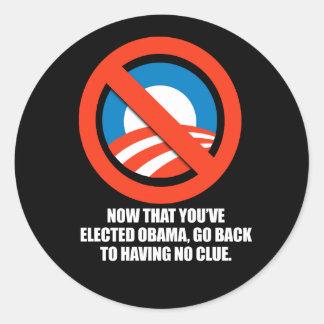 Anti-Obama - ahora que usted ha elegido a obama, Pegatina Redonda
