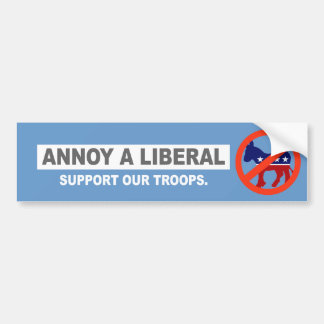 ANTI-OBAMA- ANNOY A LIBERAL. SUPPORT OUR TROOPS BUMPER STICKER