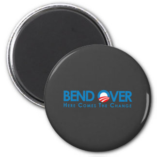 Anti-Obama - Bend Over for change 2 Inch Round Magnet
