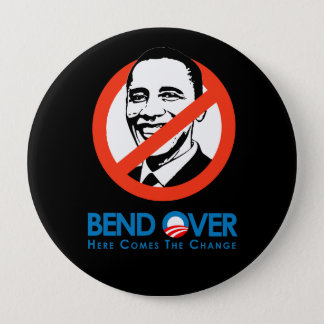 Anti-Obama - Bend Over for change Button