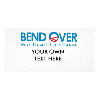 Anti-Obama - Bend Over for change Photo Card Template