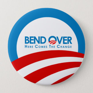 Anti-Obama - Bend Over for change Pinback Button