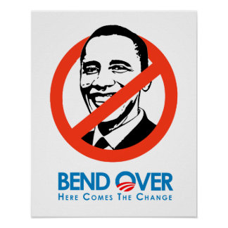Anti-Obama - Bend Over for change Poster