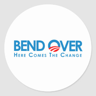 Anti-Obama - Bend Over for change Round Stickers