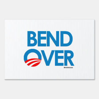 Anti-Obama - Bend Over O Lawn Sign